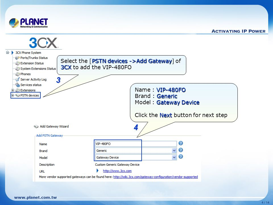 Select the [PSTN devices ->Add Gateway] of 3CX to add the VIP-480FO